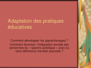 Adaptation des pratiques  ducatives