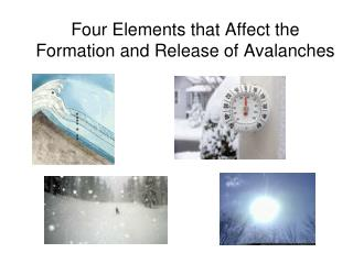 Four Elements that Affect the Formation and Release of Avalanches