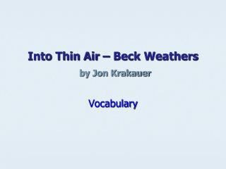 Into Thin Air – Beck Weathers by Jon Krakauer