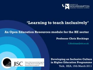 Developing an Inclusive Culture in Higher Education Programme York,  HEA, 15th March 2011