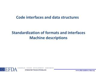 Code interfaces and data structures   Standardization of formats and interfaces