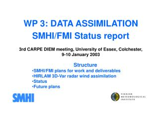 WP 3: DATA ASSIMILATION SMHI/FMI Status report