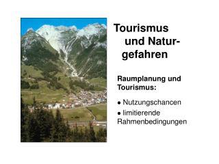 Tourismus  und Natur-gefahren