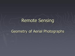 Remote Sensing Geometry of Aerial Photographs