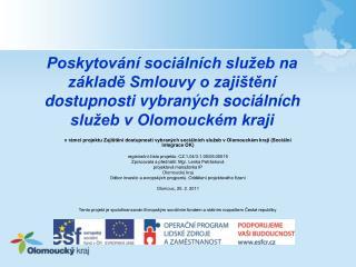 Role Olomouckého kraje a poskytovatelů sociálních služeb v rámci uzavřených Smluv