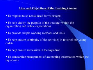 Aims and Objectives of the Training Course  To respond to an actual need for volunteers
