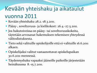 Kev  n yhteishaku ja aikataulut vuonna 2011