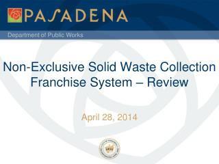 Non-Exclusive Solid Waste Collection Franchise System – Review