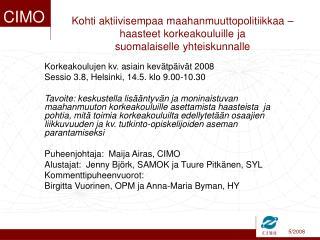 Korkeakoulujen kv. asiain kevätpäivät 2008 Sessio 3.8, Helsinki, 14.5. klo 9.00-10.30