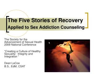 The Five Stories of Recovery  Applied to Sex Addiction Counseling