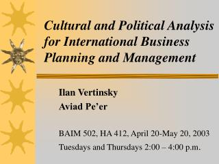Cultural and Political Analysis for International Business Planning and Management