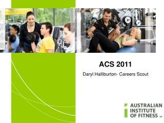 ACS 2011 Daryl Halliburton- Careers Scout