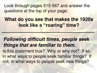 Look through pages 515-567 and answer the questions at the top of your page: