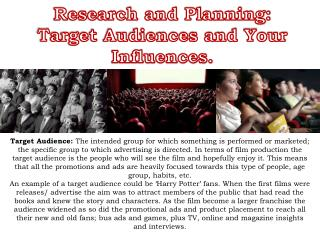 Research and Planning: Target Audiences and Your Influences.