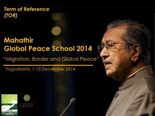 Mahathir  Global Peace School 2014