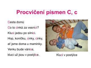 Procvičení písmen C, c