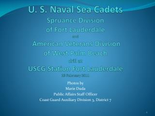 U. S. Naval Sea Cadets Spruance Division of Fort Lauderdale and  American Veterans Division of West Palm Beach  drill at