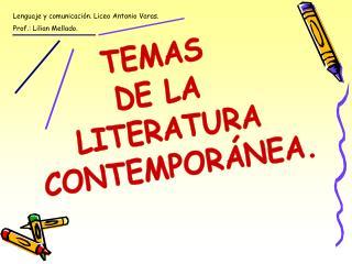 TEMAS  DE LA  LITERATURA  CONTEMPOR NEA.