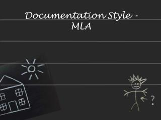 Documentation Style  - MLA