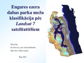 Engures ezera dabas parka  m ežu klasifikācija pēc  Landsat 7  satelītattēliem