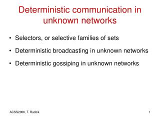 Deterministic communication in unknown networks