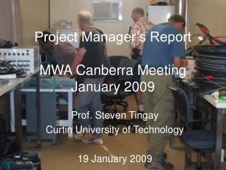 Project Manager's Report MWA Canberra Meeting January 2009