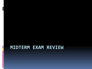 Midterm exam Review