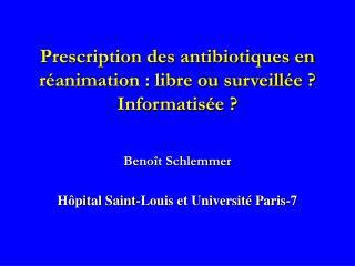 Prescription des antibiotiques en r animation : libre ou surveill e  Informatis e
