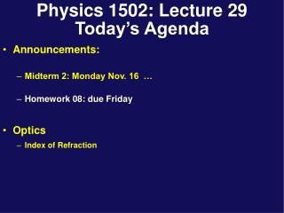 Physics 1502: Lecture 29 Today�s Agenda