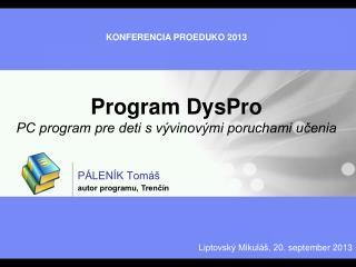 Program DysPro  PC program pre deti s vývinovými poruchami učenia