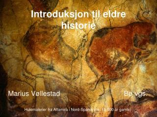Introduksjon til eldre historie