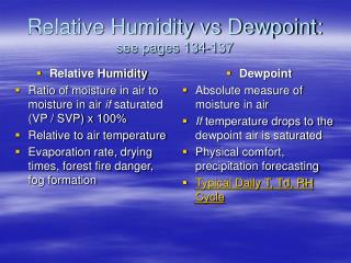 Relative Humidity vs Dewpoint:  see pages 134-137