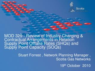 Stuart Forrest , Network Planning Manager ,  Scotia Gas Networks 19 th  October  2010