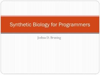 Synthetic Biology for Programmers