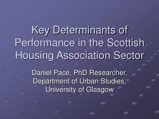 Key Determinants of Performance in the Scottish Housing Association Sector