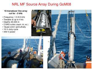 NRL MF Source Array During GoM08