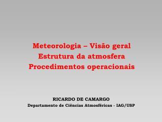 RICARDO DE CAMARGO Departamento de Ciências Atmosféricas - IAG/USP