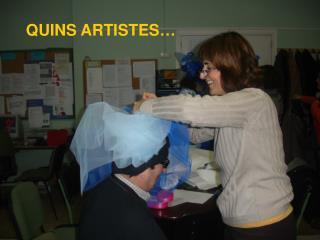 QUINS ARTISTES…