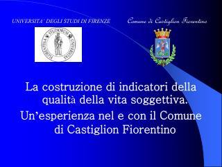 UNIVERSITA' DEGLI STUDI DI FIRENZE             Comune di Castiglion Fiorentino