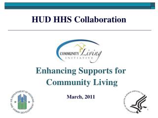 Enhancing Supports for  Community Living  March, 2011