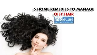5 Home Remedies To Manage Oily Hair