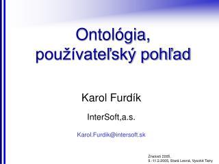 Ontológia,  používateľský pohľad