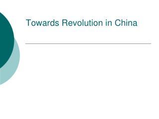 Towards Revolution in China