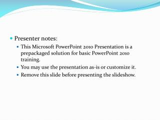Presenter notes: This Microsoft PowerPoint 2010 Presentation is a prepackaged solution for basic PowerPoint 2010 trainin