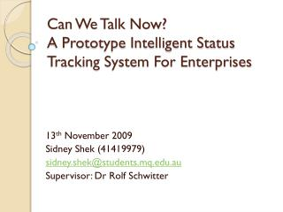 Can We Talk Now? A Prototype Intelligent Status Tracking System For Enterprises