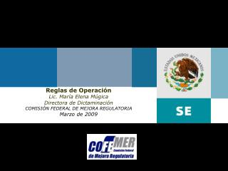 Reglas de Operación Lic. María Elena Múgica Directora de Dictaminación