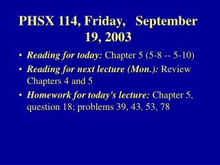 PHSX 114, Friday,   September 19, 2003