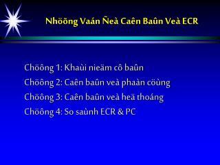 Nhöõng Vaán Ñeà Caên Baûn Veà ECR