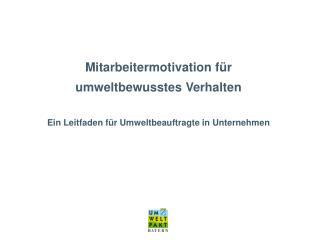 Mitarbeitermotivation f r umweltbewusstes Verhalten   Ein Leitfaden f r Umweltbeauftragte in Unternehmen