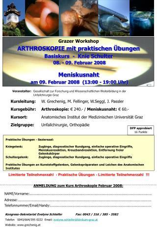ANMELDUNG zum Kurs Arthroskopie Februar 2008: